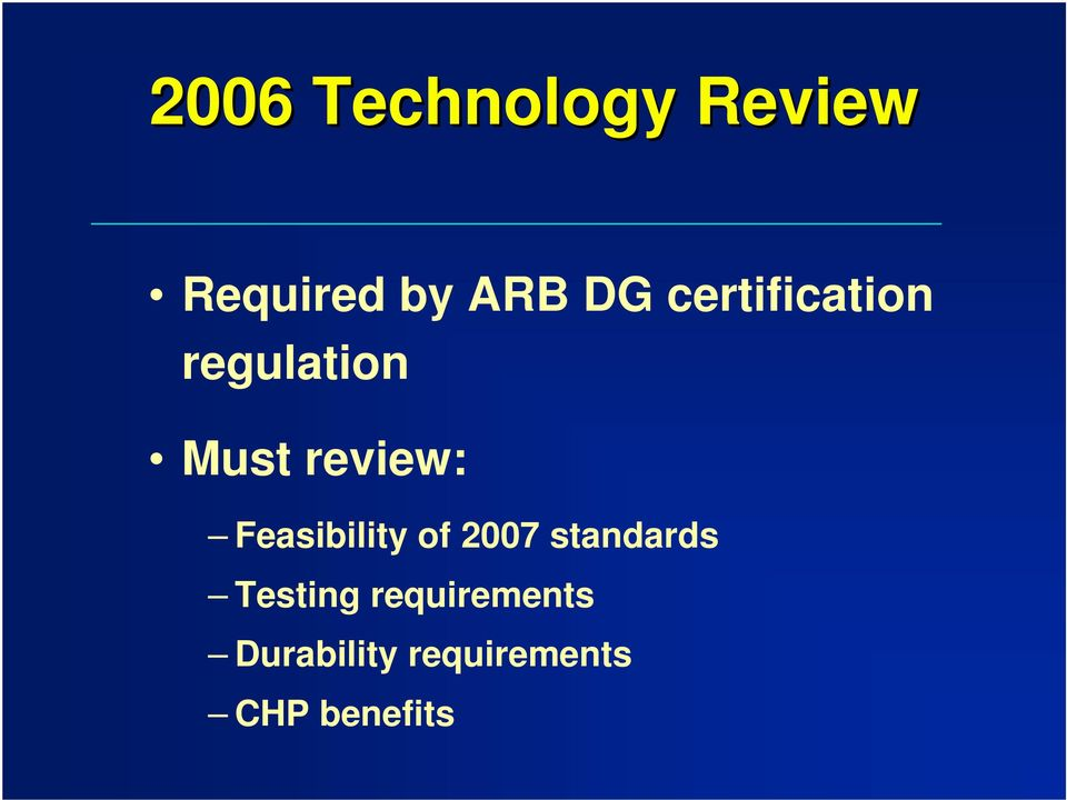 Feasibility of 2007 standards Testing