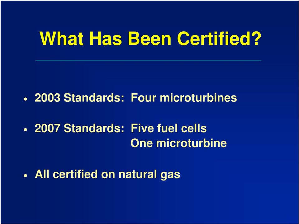 2007 Standards: Five fuel cells