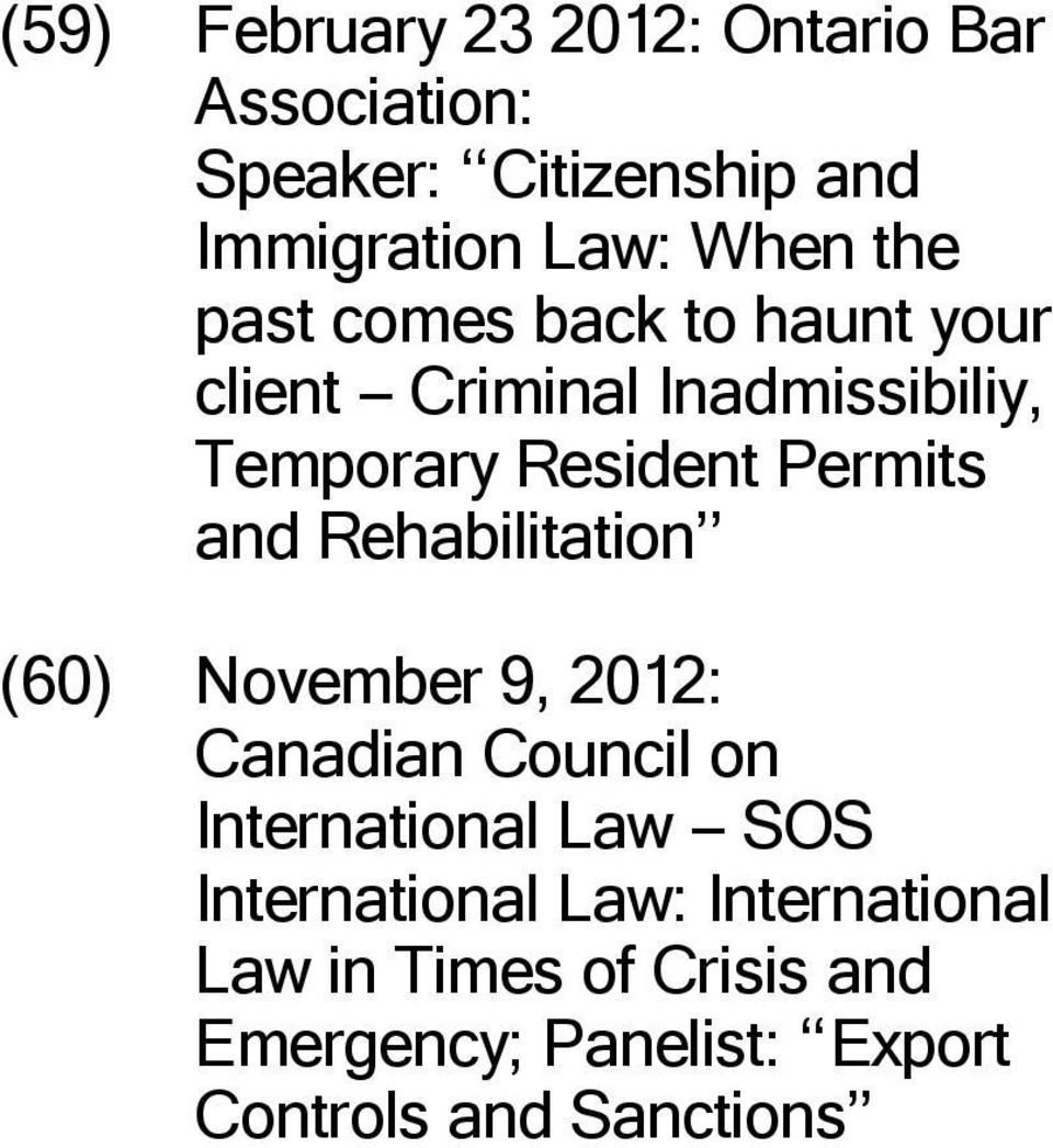 and Rehabilitation (60) November 9, 2012: Canadian Council on International Law -- SOS