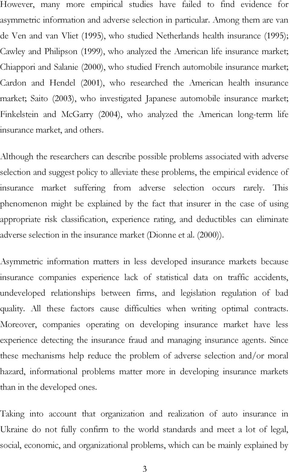 studed French automoble nsurance market; Cardon and Hendel (2001), who researched the Amercan health nsurance market; Sato (2003), who nvestgated Japanese automoble nsurance market; Fnkelsten and