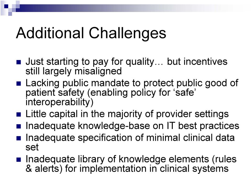 the majority of provider settings Inadequate knowledge-base on IT best practices Inadequate specification of