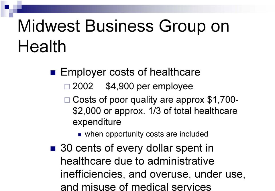 1/3 of total healthcare expenditure when opportunity costs are included 30 cents of