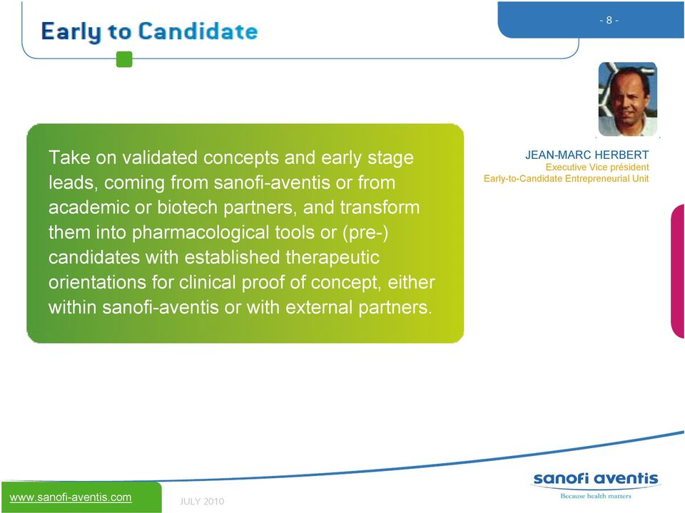 established therapeutic orientations for clinical proof of concept, either within sanofi-aventis or