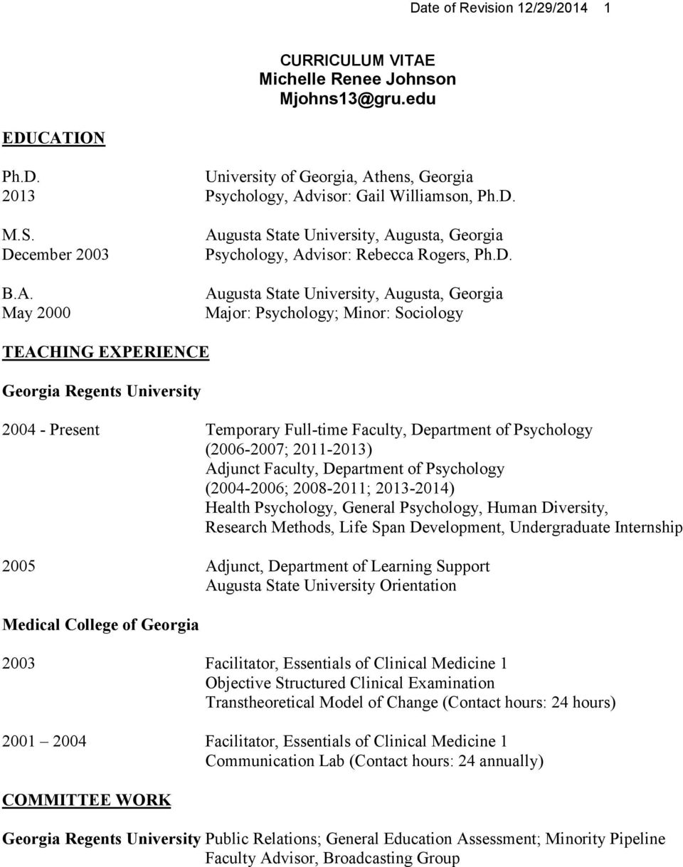 TEACHING EXPERIENCE Georgia Regents University 2004 - Present Temporary Full-time Faculty, Department of Psychology (2006-2007; 2011-2013) Adjunct Faculty, Department of Psychology (2004-2006;