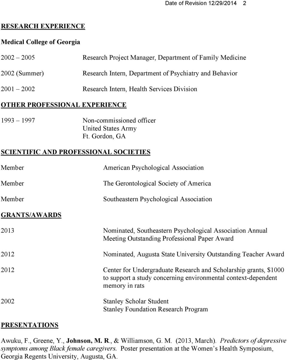 Gordon, GA SCIENTIFIC AND PROFESSIONAL SOCIETIES American Psychological Association The Gerontological Society of America Southeastern Psychological Association GRANTS/AWARDS 2013 Nominated,