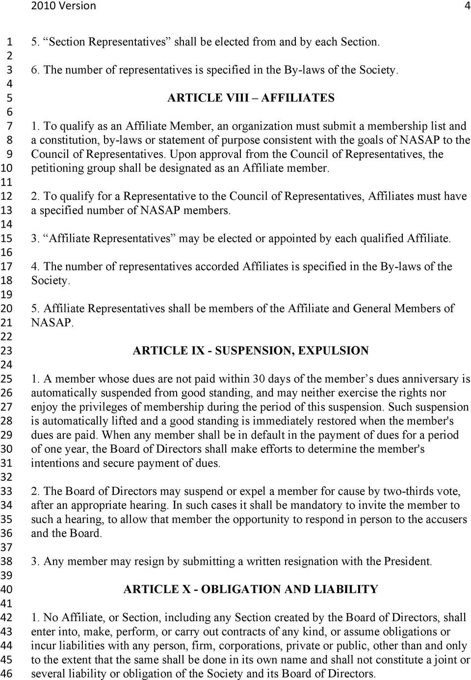 Representatives. Upon approval from the Council of Representatives, the petitioning group shall be designated as an Affiliate member.