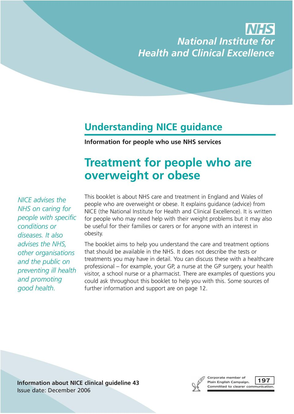 This booklet is about NHS care and treatment in England and Wales of people who are overweight or obese.