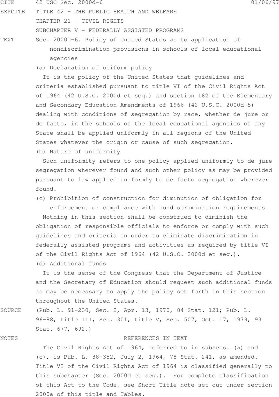 Policy of United States as to application of nondiscrimination provisions in schools of local educational agencies (a) Declaration of uniform policy It is the policy of the United States that