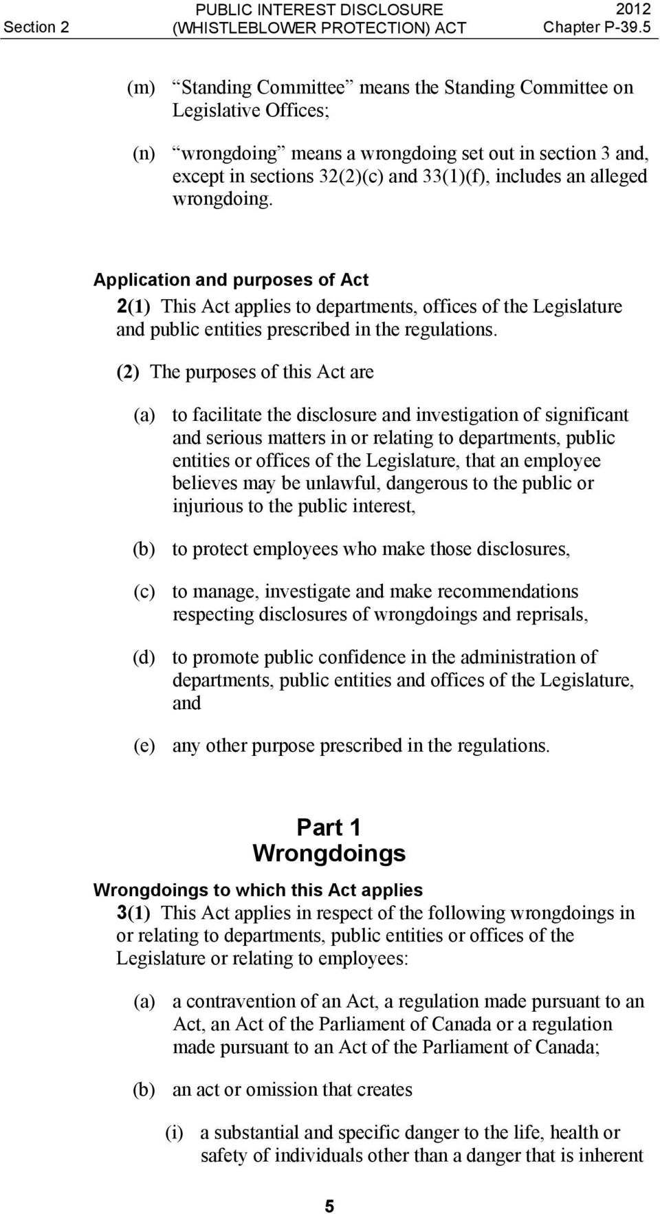 (2) The purposes of this Act are (a) to facilitate the disclosure and investigation of significant and serious matters in or relating to departments, public entities or offices of the Legislature,