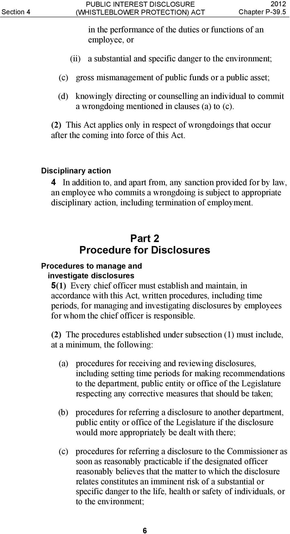 (2) This Act applies only in respect of wrongdoings that occur after the coming into force of this Act.