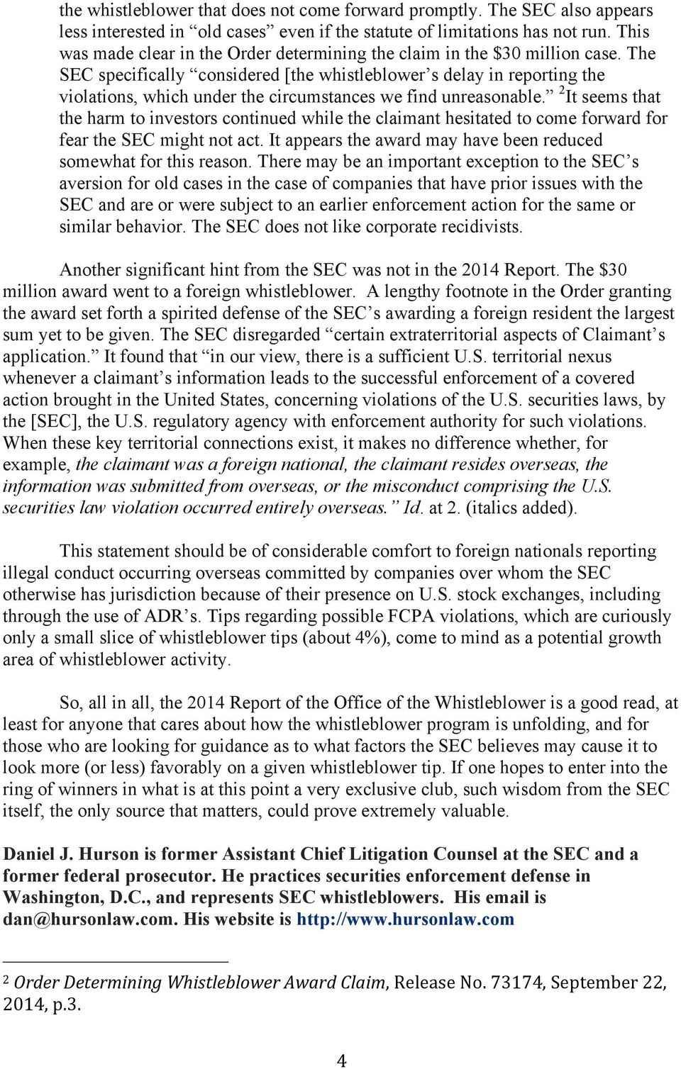 The SEC specifically considered [the whistleblower s delay in reporting the violations, which under the circumstances we find unreasonable.