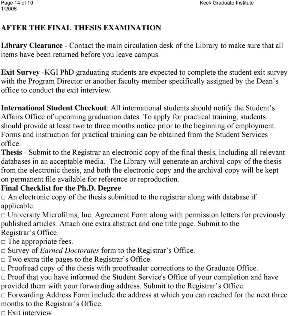 exit interview. International Student Checkout: All international students should notify the Student s Affairs Office of upcoming graduation dates.