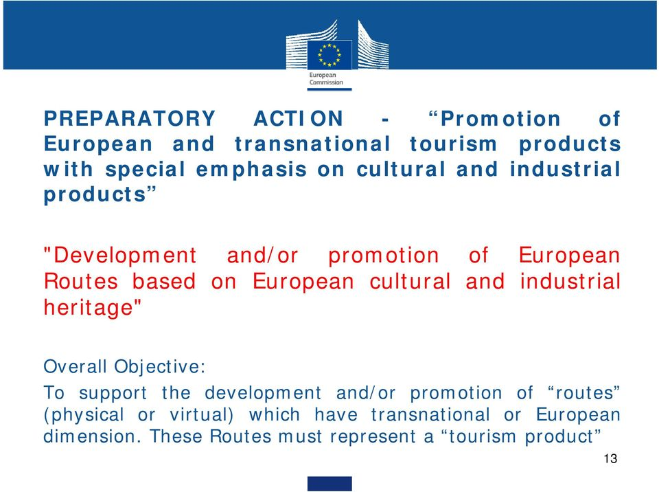"cultural and industrial heritage"" Overall Objective: To support the development and/or promotion of routes"