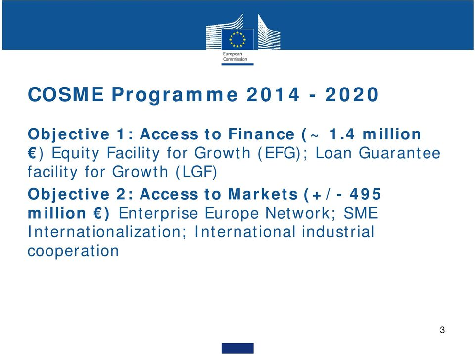 for Growth (LGF) Objective 2: Access to Markets (+/- 495 million )