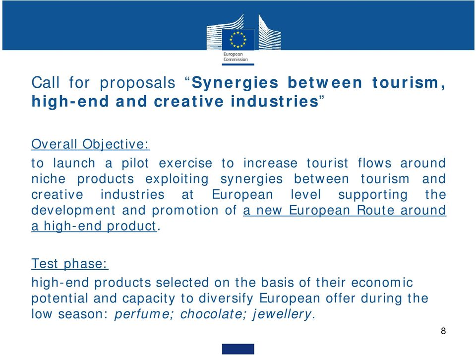 supporting the development and promotion of a new European Route around a high-end product.