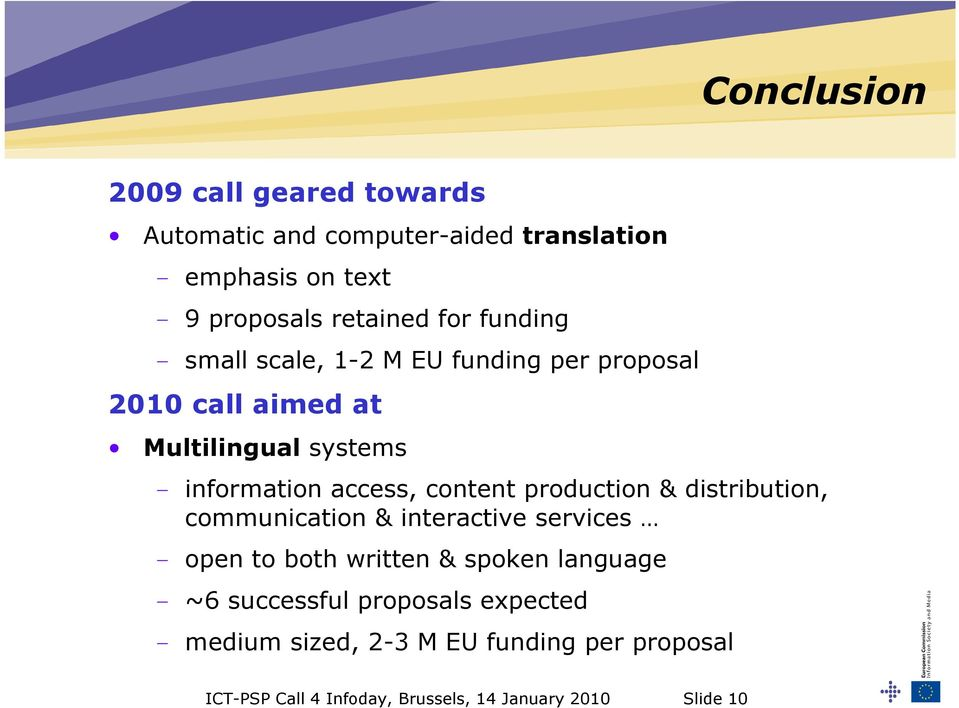 production & distribution, communication & interactive services - open to both written & spoken language - ~6 successful
