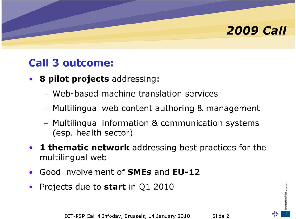 health sector) 1 thematic network addressing best practices for the multilingual web Good involvement