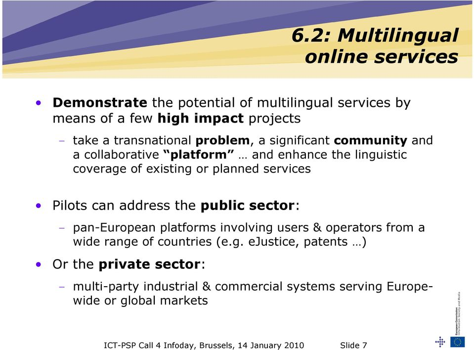 address the public sector: - pan-european platforms involving
