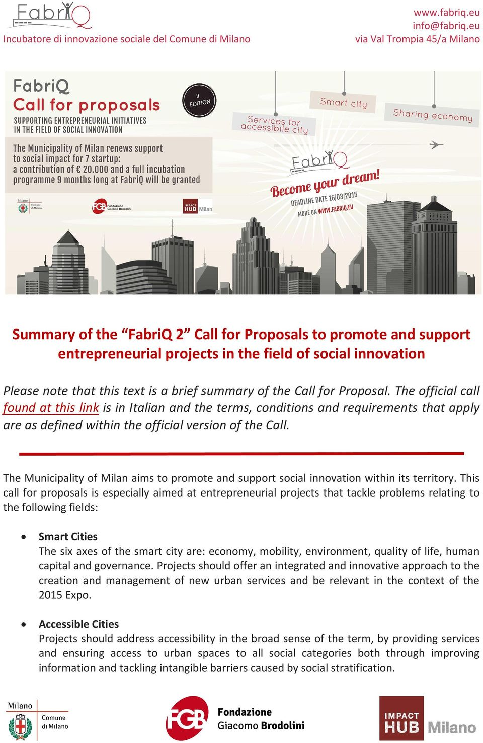 The Municipality of Milan aims to promote and support social innovation within its territory.