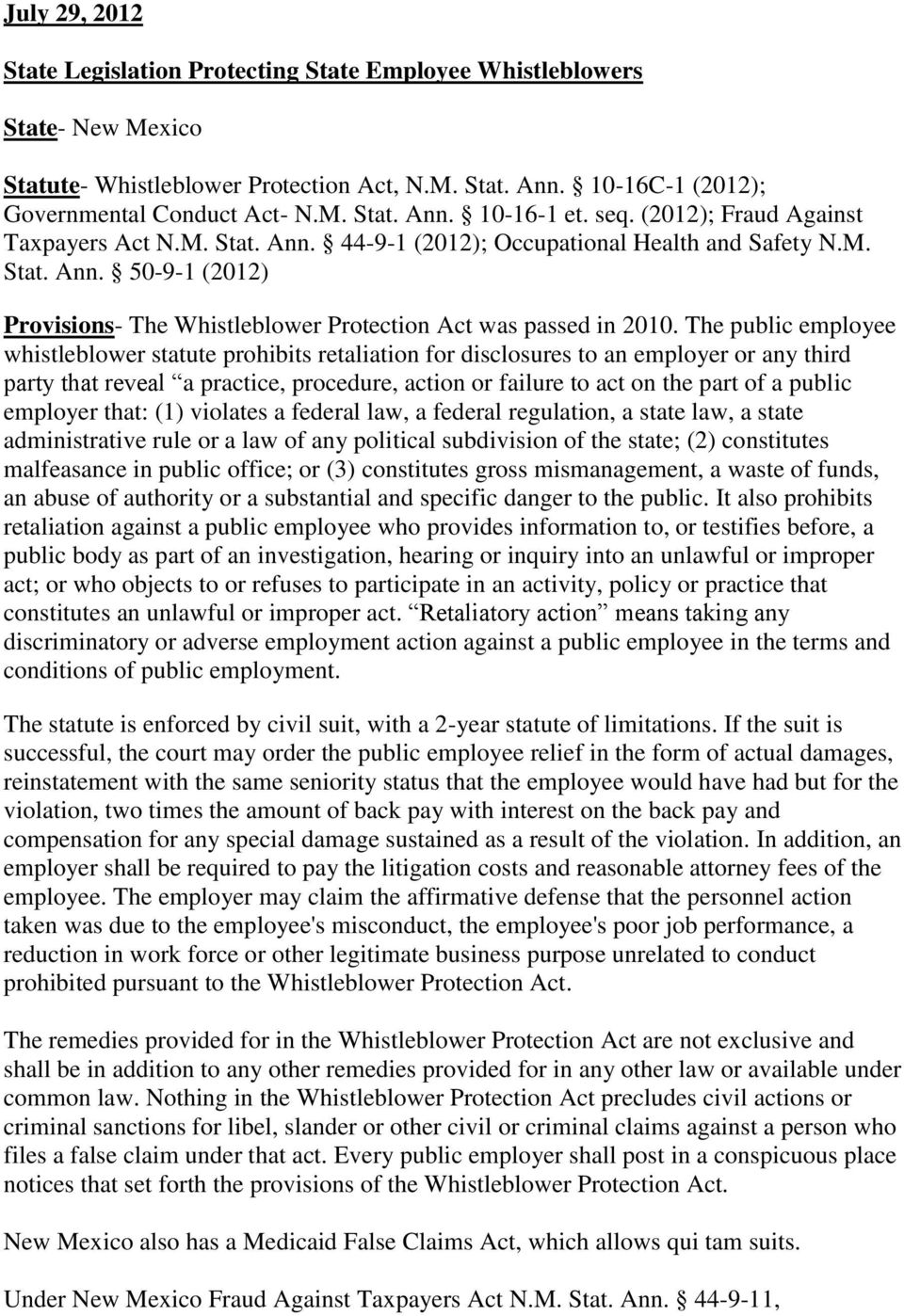 The public employee whistleblower statute prohibits retaliation for disclosures to an employer or any third party that reveal a practice, procedure, action or failure to act on the part of a public