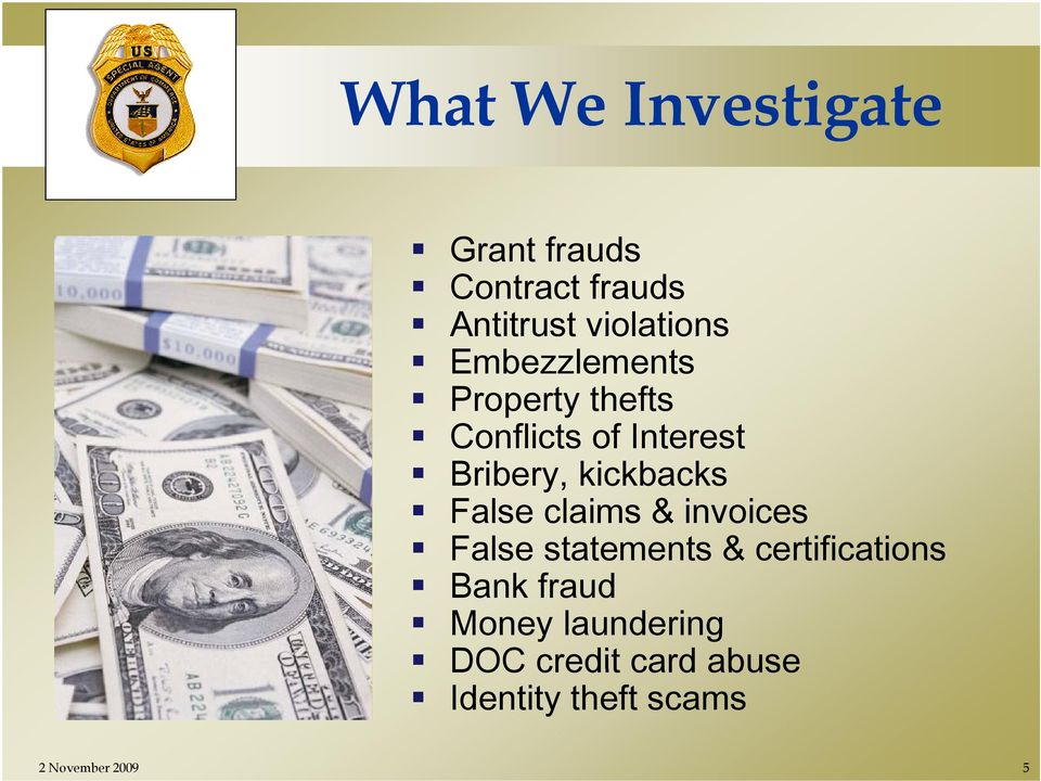 False claims & invoices False statements & certifications Bank fraud