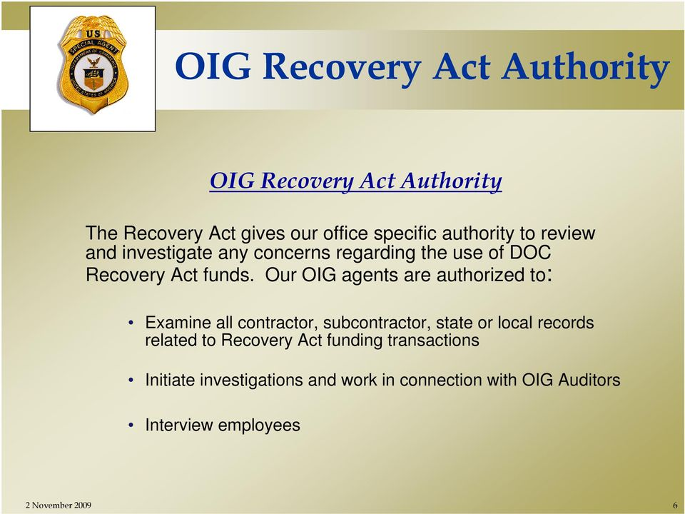 Our OIG agents are authorized to: Examine all contractor, subcontractor, state or local records related to