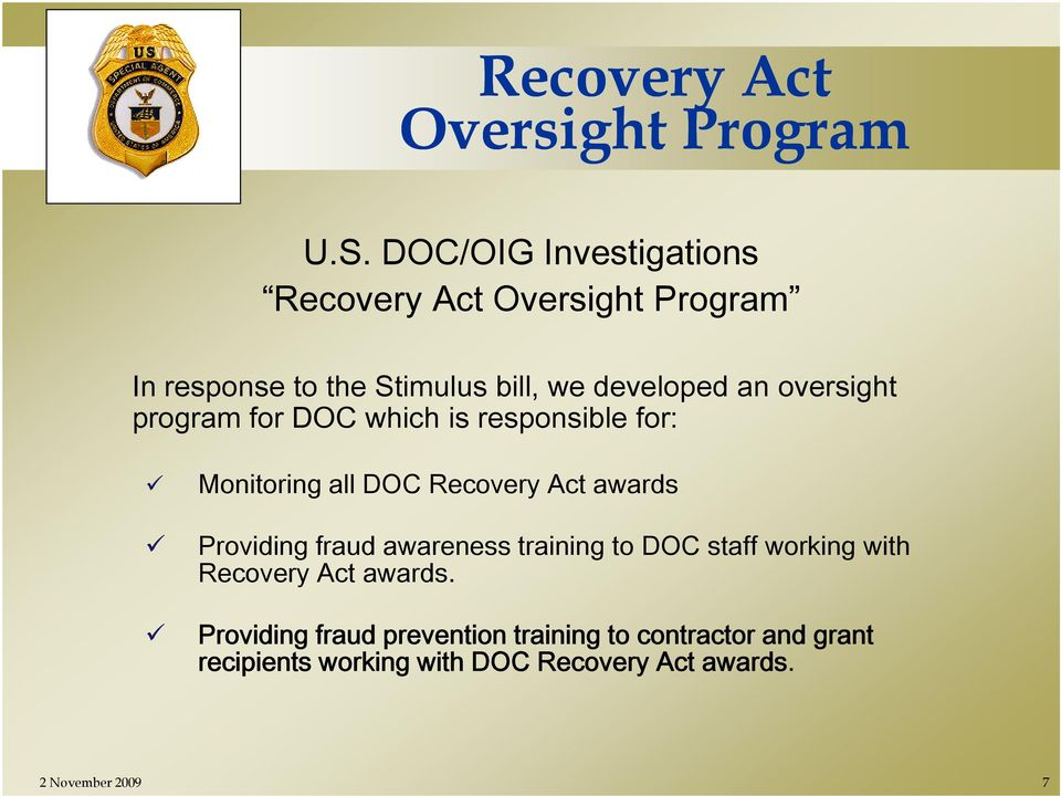 oversight program for DOC which is responsible for: Monitoring all DOC Recovery Act awards Providing fraud