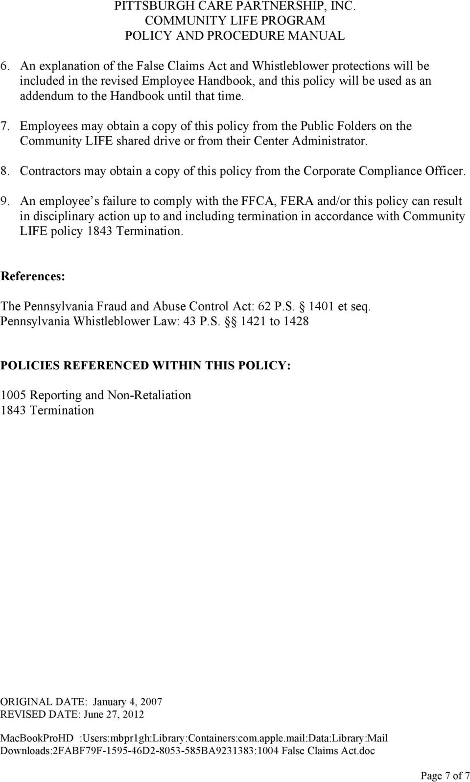 Contractors may obtain a copy of this policy from the Corporate Compliance Officer. 9.