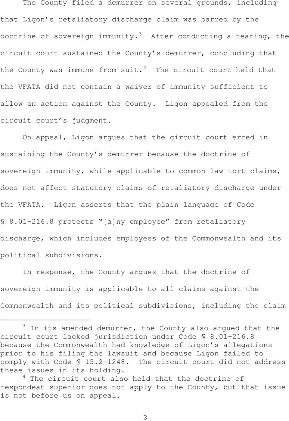 4 The circuit court held that the VFATA did not contain a waiver of immunity sufficient to allow an action against the County. Ligon appealed from the circuit court s judgment.