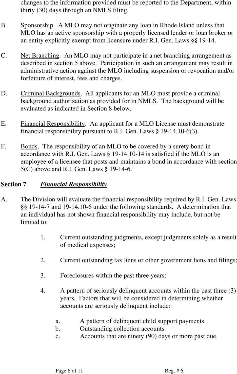 Laws 19-14. C. Net Branching. An MLO may not participate in a net branching arrangement as described in section 5 above.