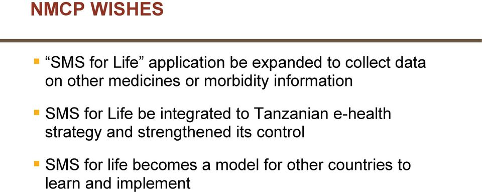integrated to Tanzanian e-health strategy and strengthened its