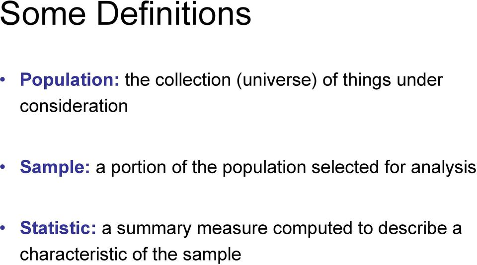 population selected for analysis Statistic: a summary