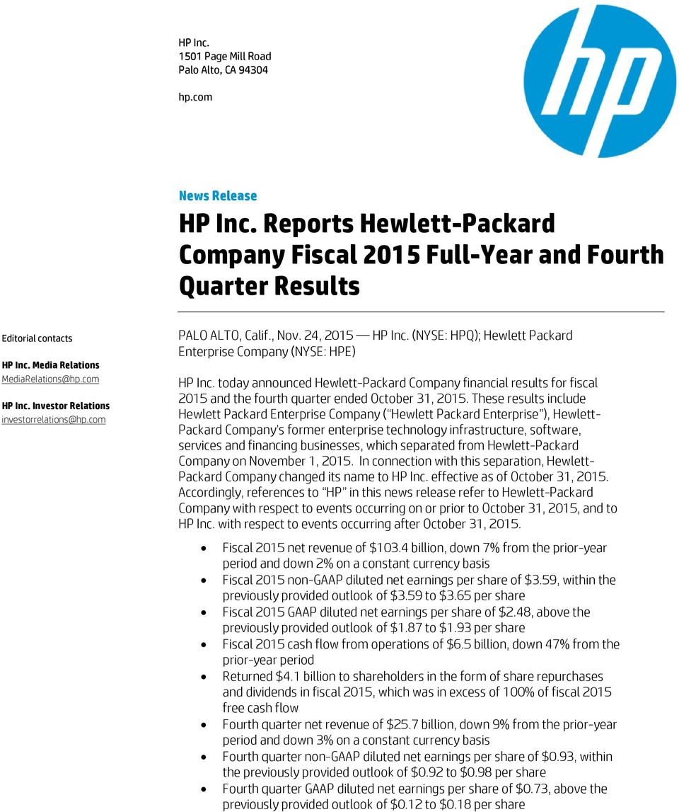 today announced Hewlett-Packard Company financial results for fiscal 2015 and the fourth quarter ended October 31, 2015.