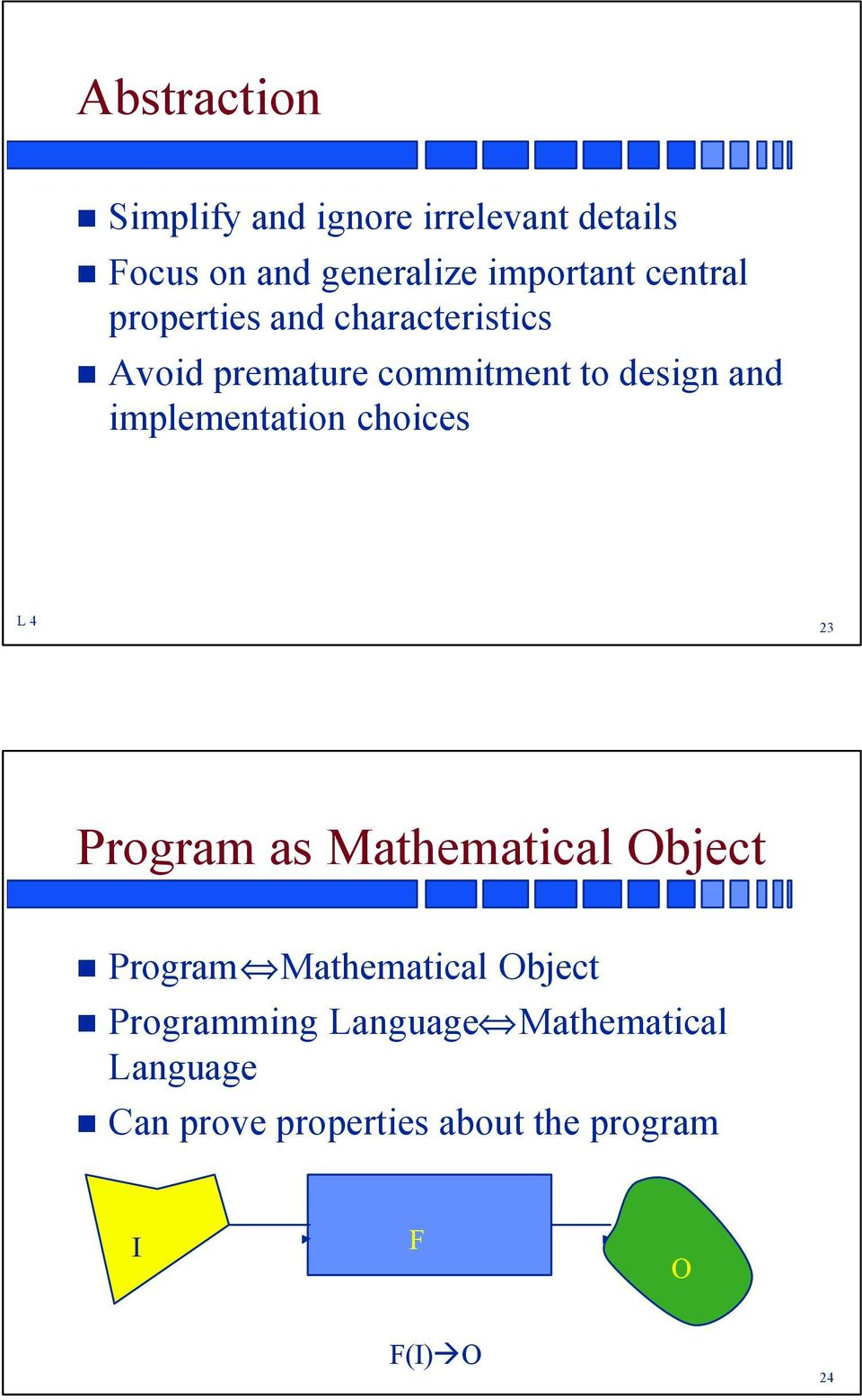 implementation choices L 4 23 Program as Mathematical Object Program Mathematical