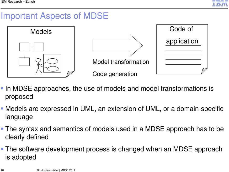 extension of UML, or a domain-specific language The syntax and semantics of models used in a MDSE