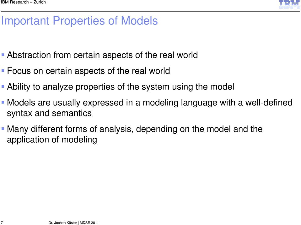 model Models are usually expressed in a modeling language with a well-defined syntax and