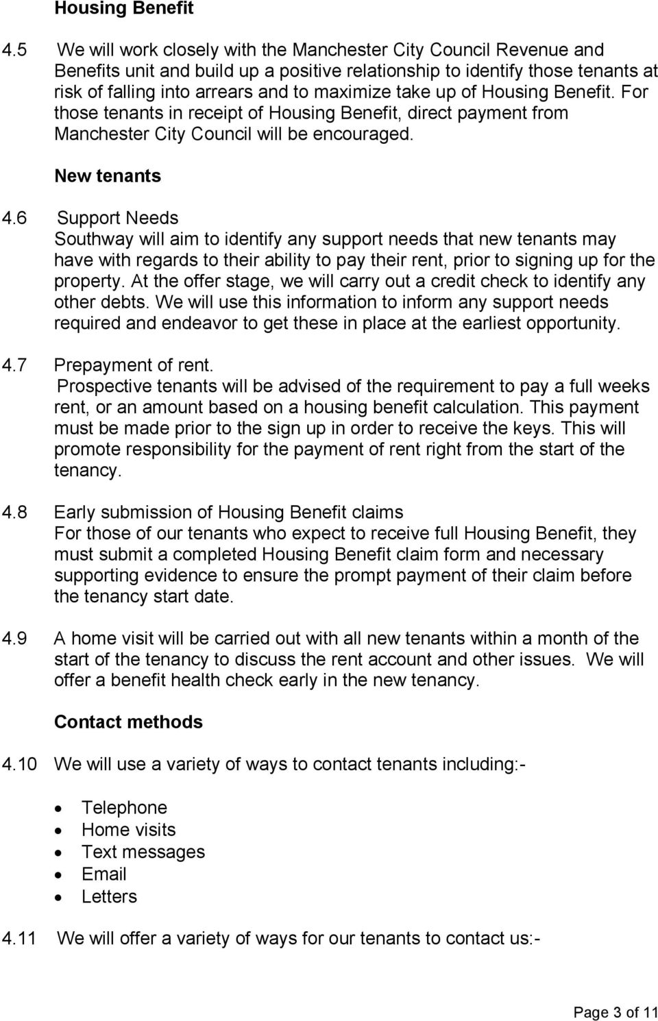 up of Housing Benefit. For those tenants in receipt of Housing Benefit, direct payment from Manchester City Council will be encouraged. New tenants 4.