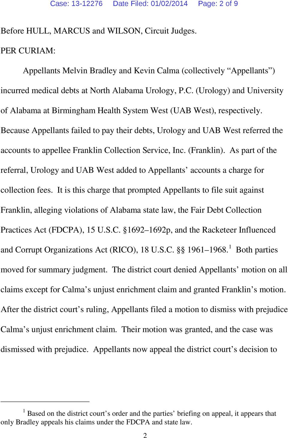 Because Appellants failed to pay their debts, Urology and UAB West referred the accounts to appellee Franklin Collection Service, Inc. (Franklin).