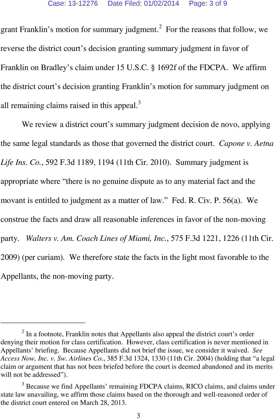 We affirm the district court s decision granting Franklin s motion for summary judgment on all remaining claims raised in this appeal.