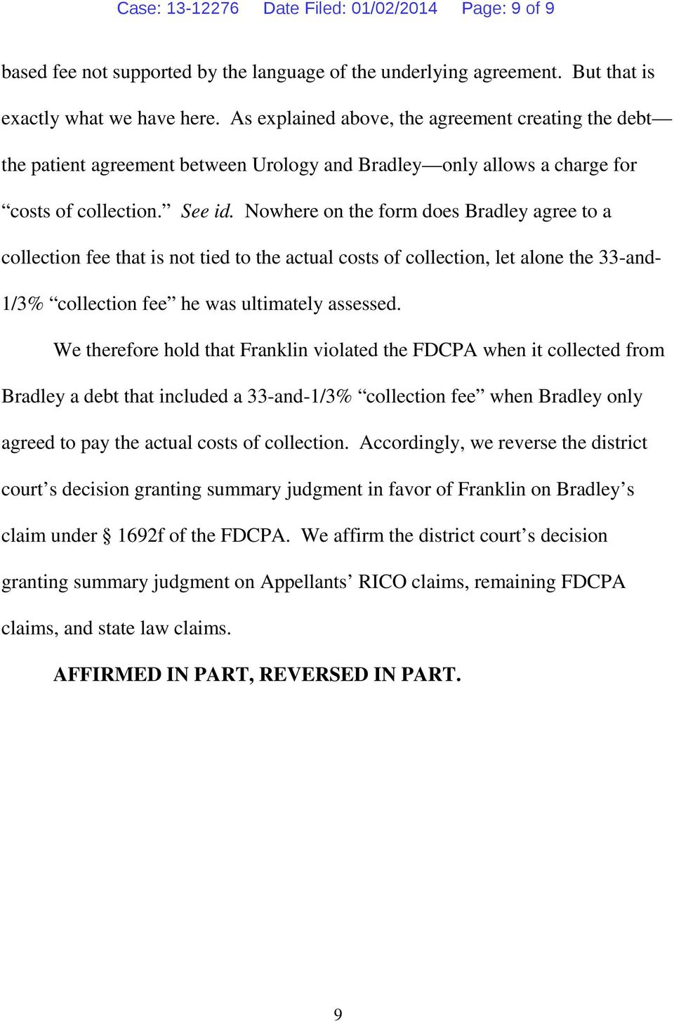 Nowhere on the form does Bradley agree to a collection fee that is not tied to the actual costs of collection, let alone the 33-and- 1/3% collection fee he was ultimately assessed.