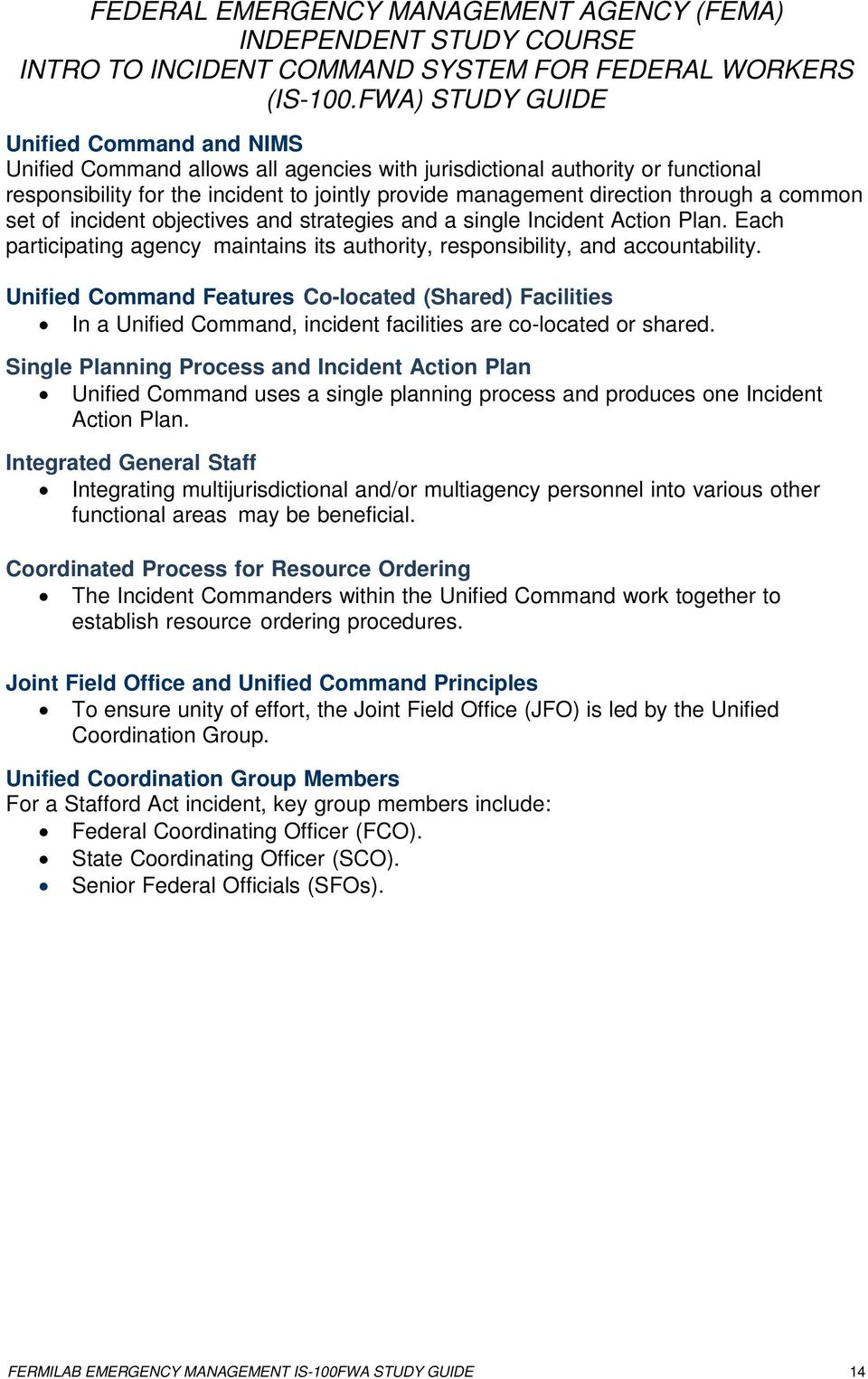 Unified Command Features Co-located (Shared) Facilities In a Unified Command, incident facilities are co-located or shared.