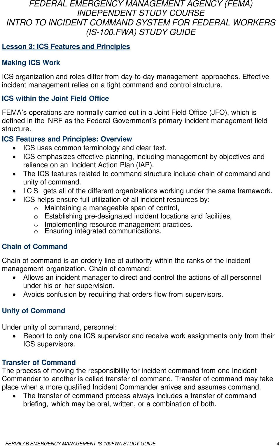 ICS within the Joint Field Office FEMA s operations are normally carried out in a Joint Field Office (JFO), which is defined in the NRF as the Federal Government s primary incident management field