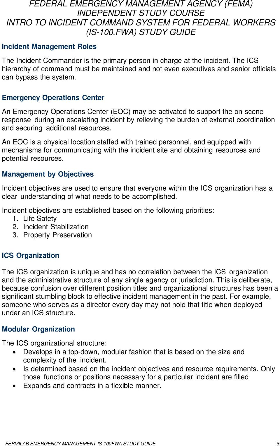 Emergency Operations Center An Emergency Operations Center (EOC) may be activated to support the on-scene response during an escalating incident by relieving the burden of external coordination and