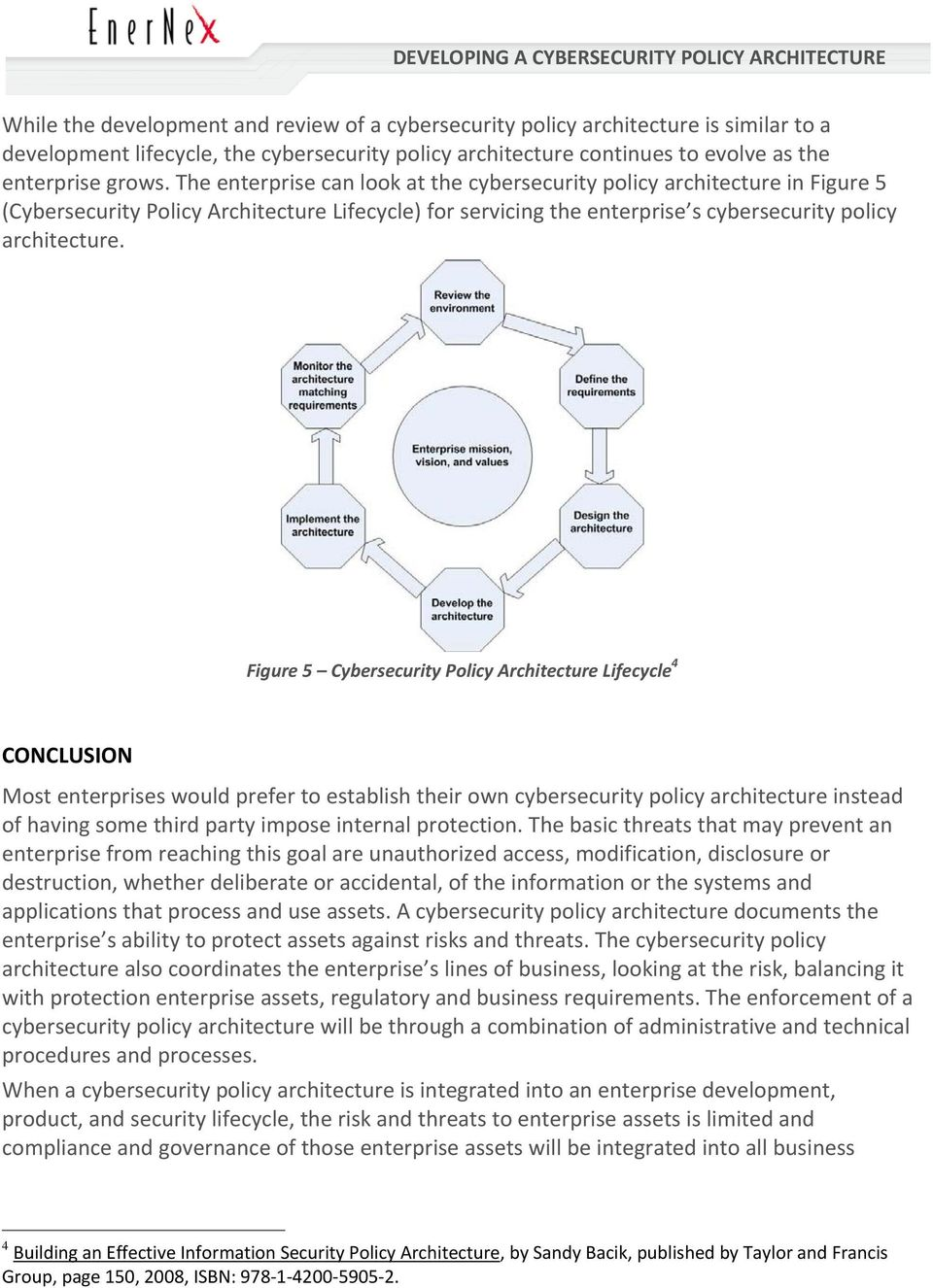 Figure 5 Cybersecurity Policy Architecture Lifecycle 4 CONCLUSION Most enterprises would prefer to establish their own cybersecurity policy architecture instead of having some third party impose