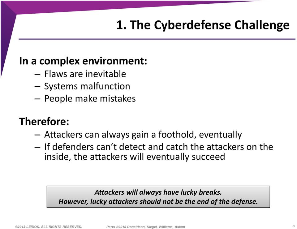 can t detect and catch the attackers on the inside, the attackers will eventually succeed