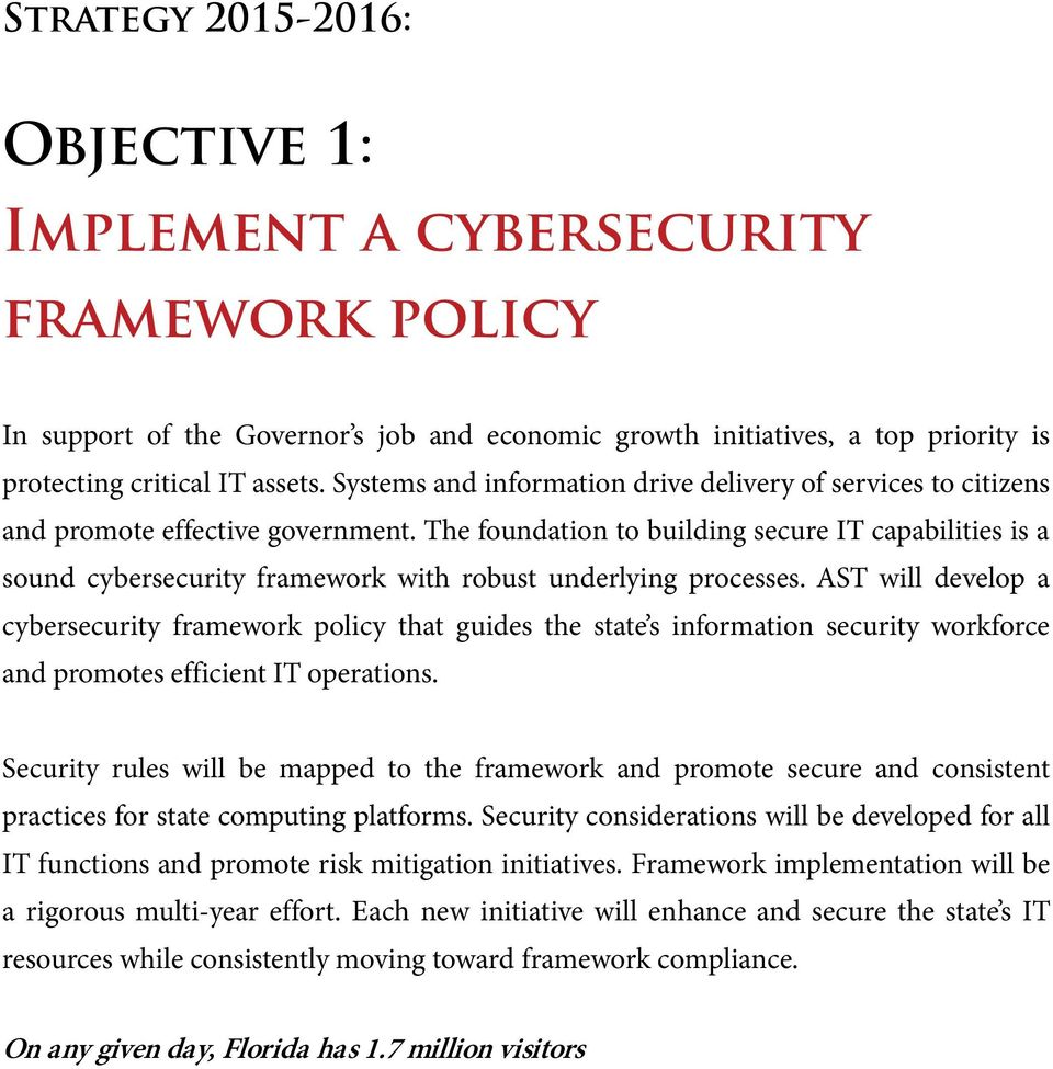 The foundation to building secure IT capabilities is a sound cybersecurity framework with robust underlying processes.