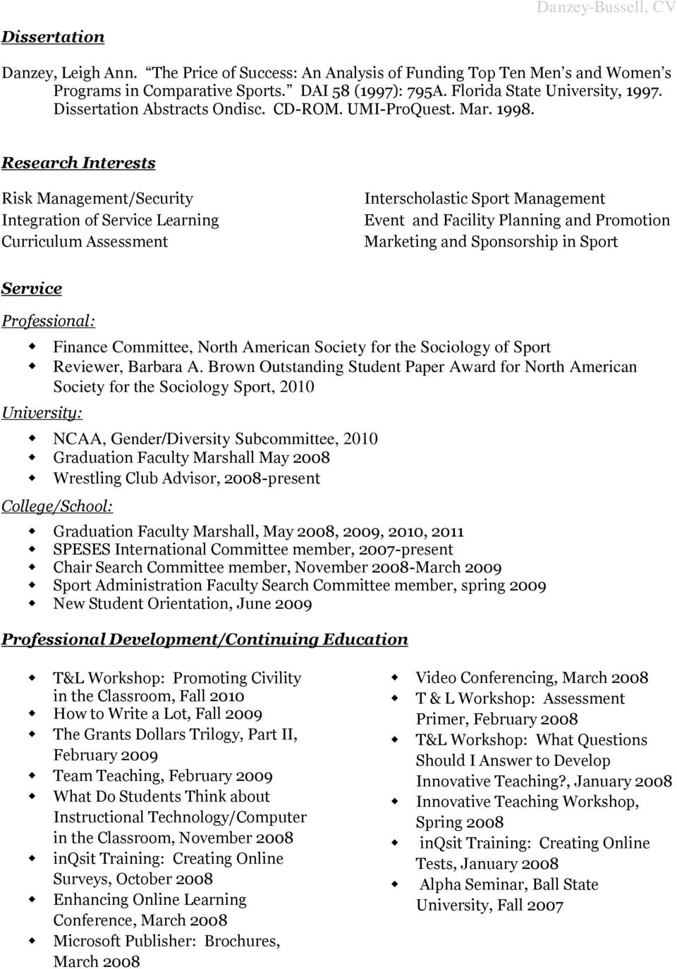 Research Interests Risk Management/Security Integration of Service Learning Curriculum Assessment Interscholastic Sport Management Event and Facility Planning and Promotion Marketing and Sponsorship