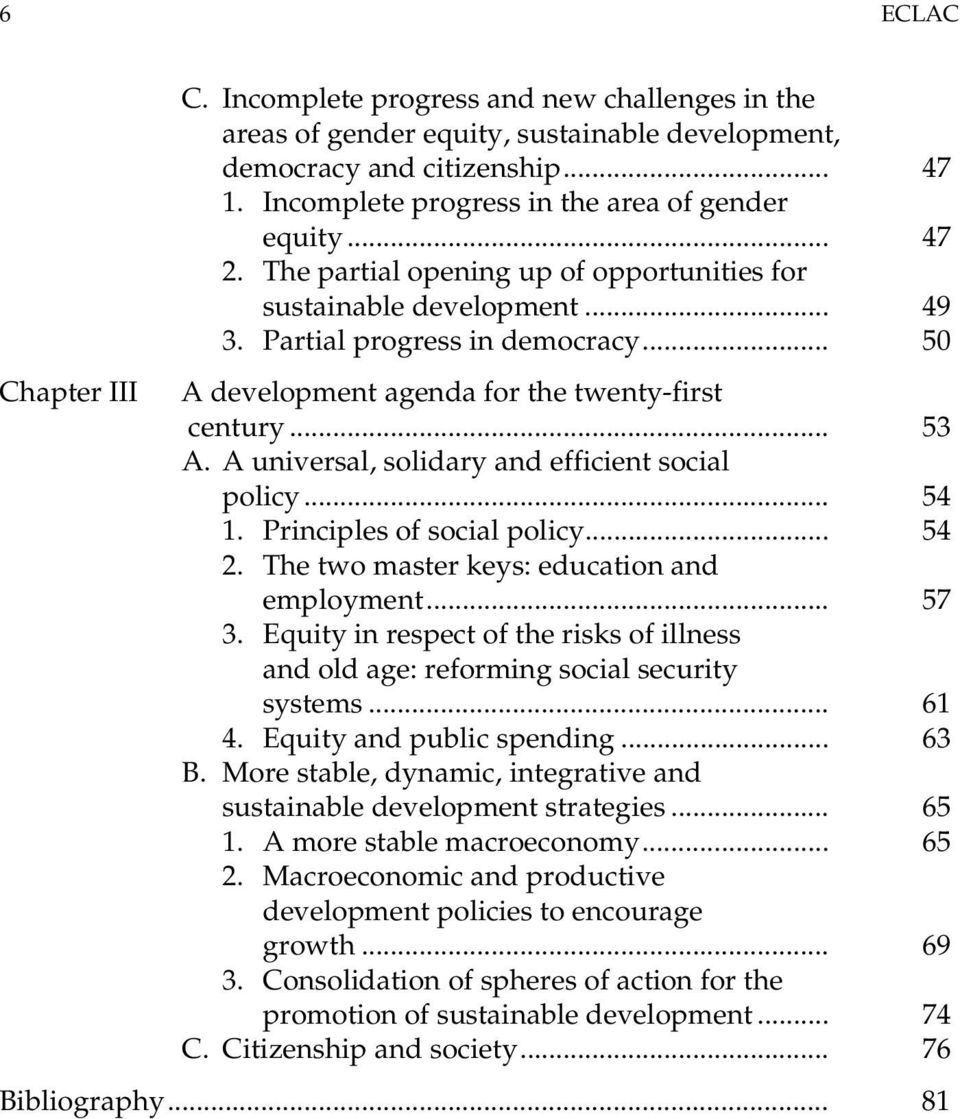 .. 50 A development agenda for the twenty-first century... 53 A. A universal, solidary and efficient social policy... 54 1. Principles of social policy... 54 2.