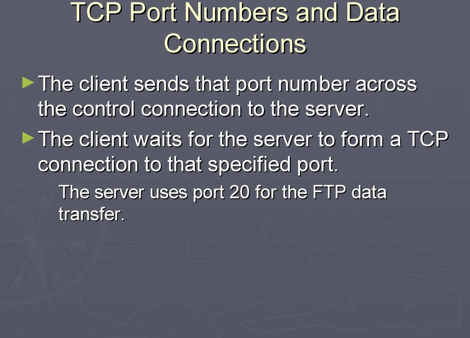 The client waits for the server to form a TCP connection to
