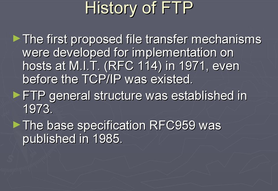 (RFC 114) in 1971, even before the TCP/IP was existed.